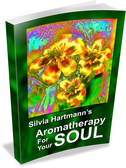 Aromatherapy For Your Soul: A NEW Book by Silvia Hartmann